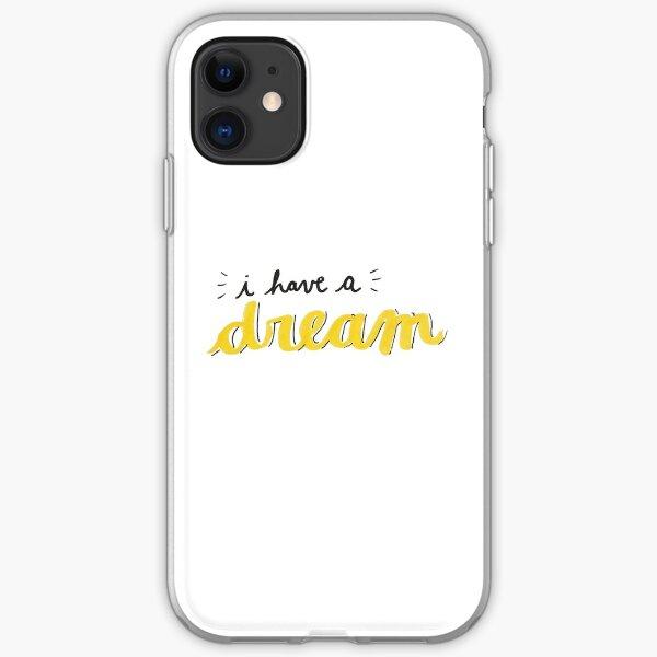 I have a dream iPhone Soft Case