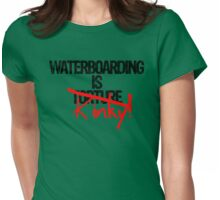 Waterboarding is Torture Womens Fitted T-Shirt