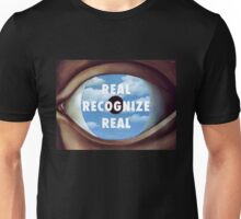 Real Recognize Real Unisex T-Shirt