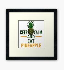 Keep Calm and Eat Pineapple Framed Print