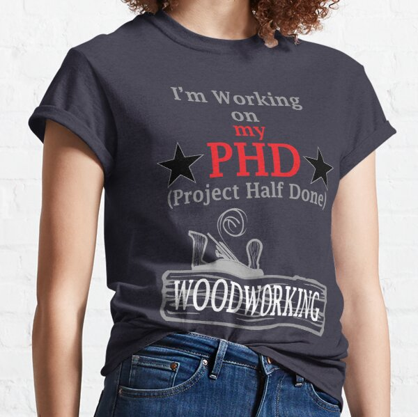 Woodworking Quotes T Shirts Redbubble