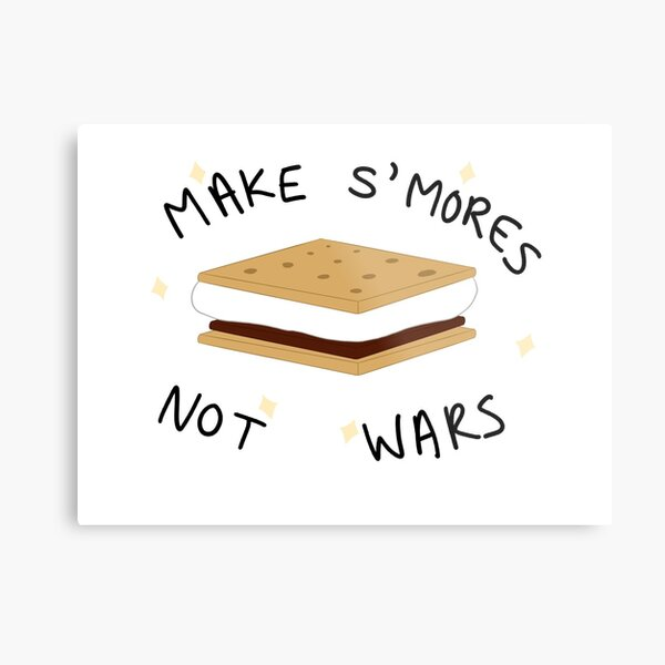 Make S'mores Not Wars Metal Print