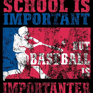 School Is Important But Baseball Is Importanter distressed by KaylinArt