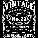 Vintage Aged To Perfection 22 Years Old by wantneedlove