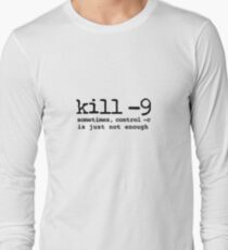 kill-9 unix command Long Sleeve T-Shirt