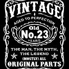 Vintage Aged To Perfection 23 Years Old by wantneedlove