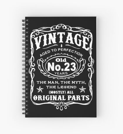 Vintage Aged To Perfection 23 Years Old Spiral Notebook