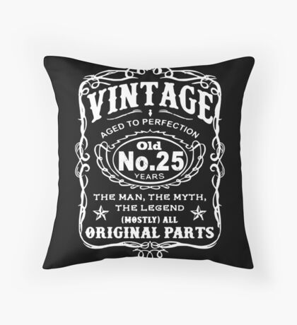 Vintage Aged To Perfection 25 Years Old Throw Pillow