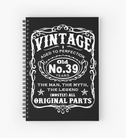 Vintage Aged To Perfection 39 Years Old Spiral Notebook