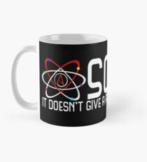 Science Doesn't Give A Fuck  Mug