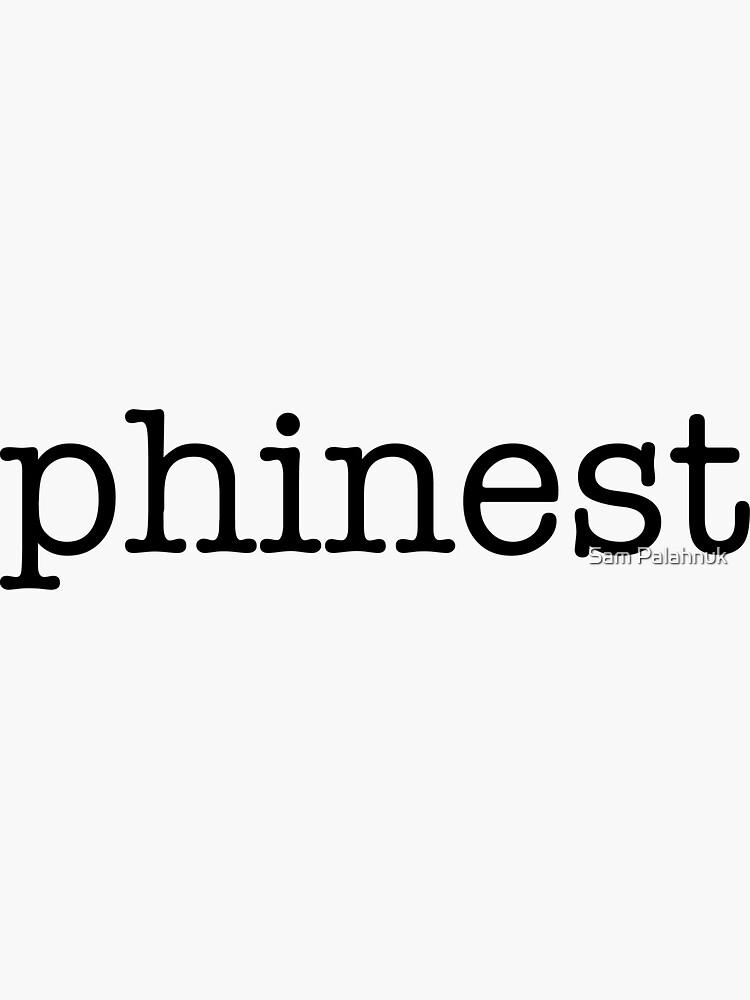 P H I N E S T x phinest sticker  by sampalahnukart