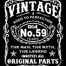 Vintage Aged To Perfection 59 Years Old by wantneedlove