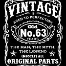 Vintage Aged To Perfection 63 Years Old by wantneedlove