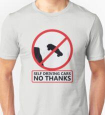 Self Driving Cars No Thanks Unisex T-Shirt