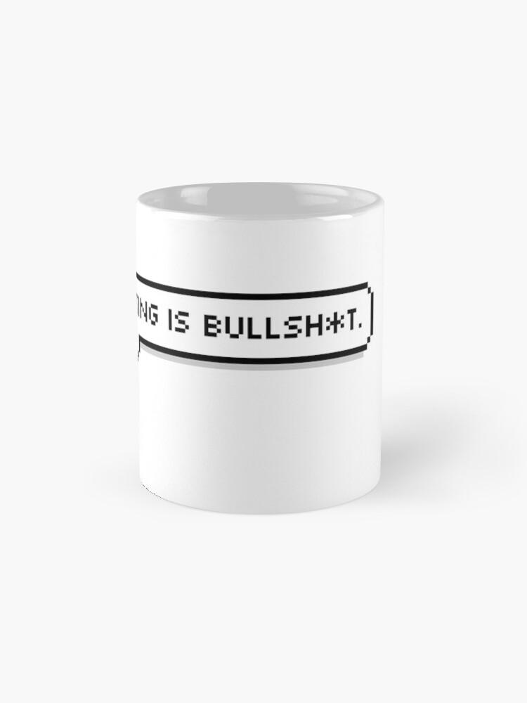 Alternate view of This Meeting is Bullsh*t Mugs
