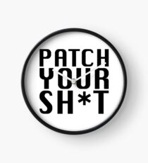 Patch Your Sh*t Clock