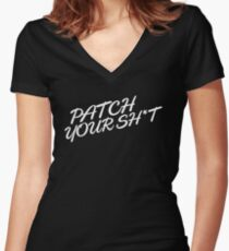 Patch Your Sh*t (Fancy) Women's Fitted V-Neck T-Shirt