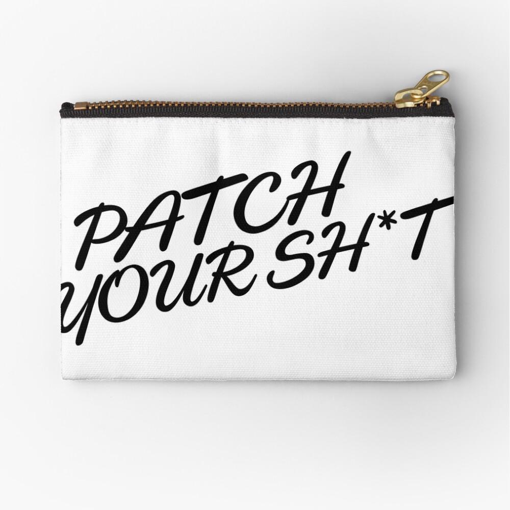 Patch Your Sh*t (Fancy) Zipper Pouch