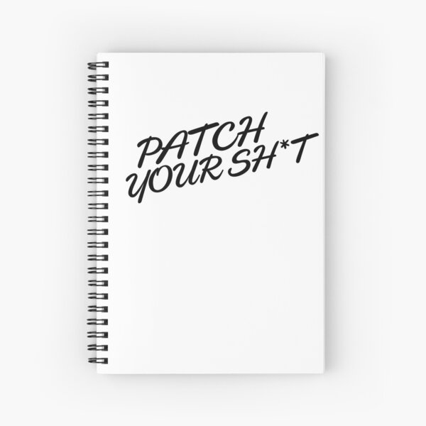 Patch Your Sh*t (Fancy) Spiral Notebook