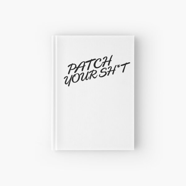 Patch Your Sh*t (Fancy) Hardcover Journal
