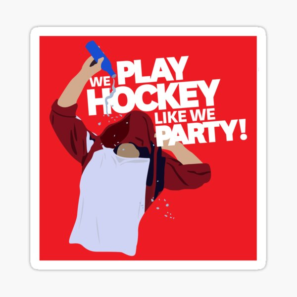 Play Hockey Like We Party Sticker