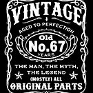 Vintage Aged To Perfection 67 Years Old by wantneedlove