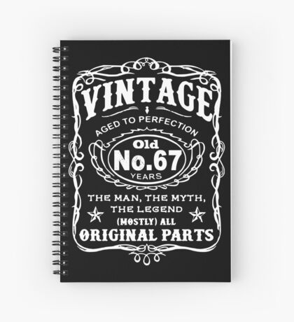 Vintage Aged To Perfection 67 Years Old Spiral Notebook