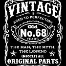 Vintage Aged To Perfection 68 Years Old by wantneedlove