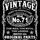 Vintage Aged To Perfection 71 Years Old by wantneedlove