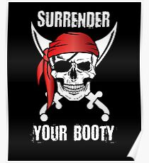 Surrender Your Booty Funny Pirate Skull Cutlass Poster