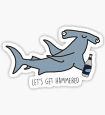 lets get hammered hammerhead shark  Sticker