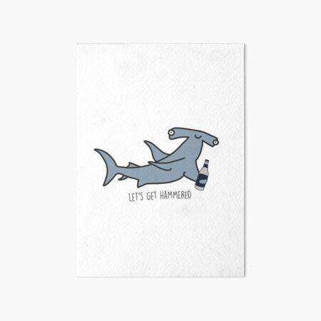 lets get hammered hammerhead shark  Art Board Print