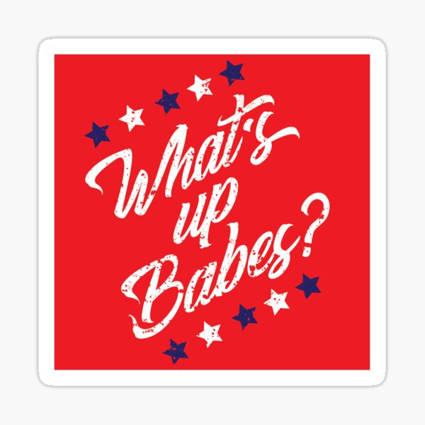 What's Up Babes?  Sticker