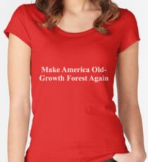 Make America Old-Growth Forest Again Fitted Scoop T-Shirt