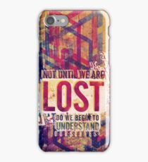Not until we are lost do we begin to understand ourselves. iPhone Case/Skin