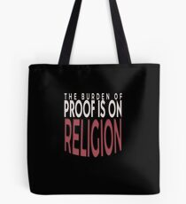 Atheist The Burden Of Proof Is On Religion Tee Shirt Tote Bag