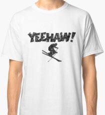 YEEHAW! Winter Sports Ski Skiing Skier Classic T-Shirt