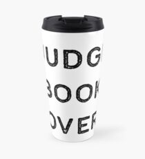 Book Shirt Judge Covers Dark Reading Authors Librarian Writer Gift Travel Mug