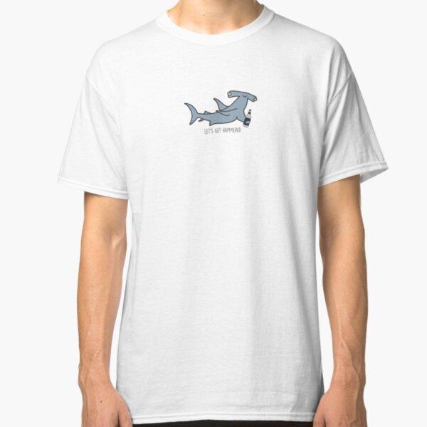 lets get hammered hammerhead shark  Classic T-Shirt