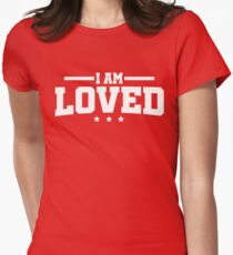 I Am Loved Romance Quotes T-shirt Women's Fitted T-Shirt