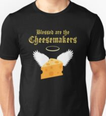 Blessed are the Cheesemakers  Unisex T-Shirt