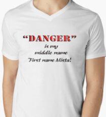 """""""DANGER"""" is my middle name.. Men's V-Neck T-Shirt"""