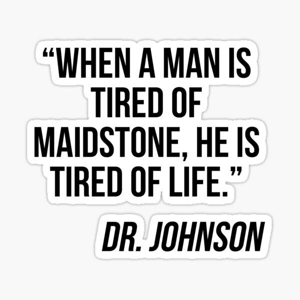 Tired of Maidstone? Sticker