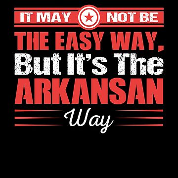 it May Not To Be  The Easy way But It's The Arkansan way by MusicReadingSav
