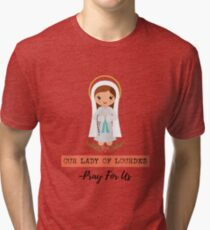Our Lady Of Lourdes - Pray For Us Blessed Mother Christian Gift Tri-blend T-Shirt