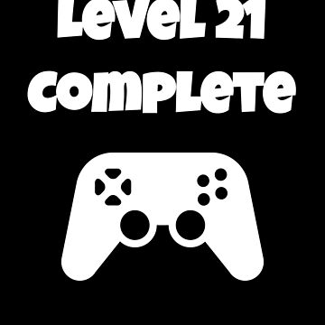 Level 21 Completed 21st Birthday - Funny Video Game Design by fromherotozero