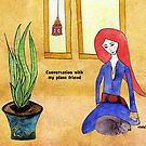 Conversation with my plant friend by Nadine Feghaly