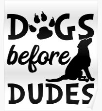 Dogs before Dudes Funny Women  Poster