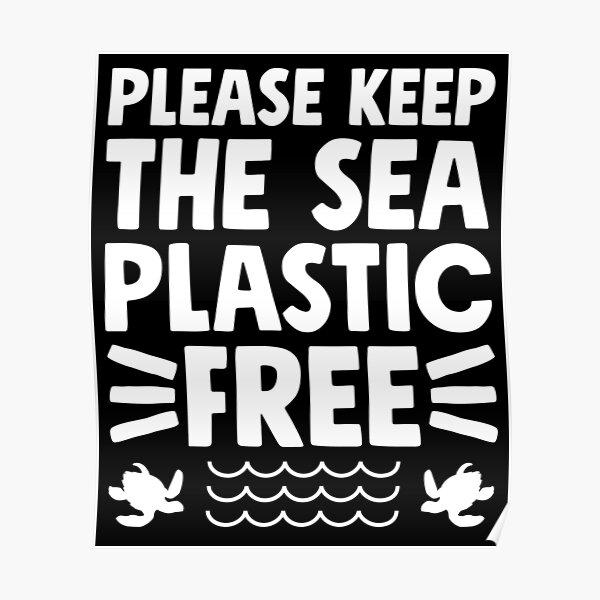Please Keep The Sea Plastic Free Poster