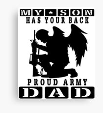 Men's My Son HAS Your Back Proud Army DAD Shirt Canvas Print
